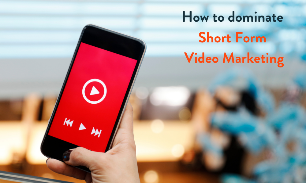 Short Form Video | How To Dominate Video Marketing 2021